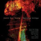 JASON KAO HWANG Burning Bridge album cover