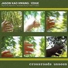 JASON KAO HWANG Crossroads Unseen album cover
