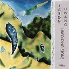 JASON KAO HWANG Unfolding Stone album cover