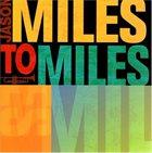 JASON MILES Miles To Miles album cover