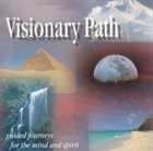 JASON MILES Visionary Path: Guided Journeys for the Mind and Spirit album cover