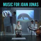 JASON MORAN Music for Joan Jonas album cover