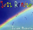 JASON REBELLO Jazz Rainbow album cover