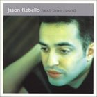 JASON REBELLO Next Time Around album cover