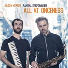 JASON YEAGER Jason Yeager & Randal Despommier : All at Onceness album cover