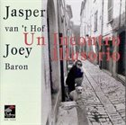 JASPER VAN 'T HOF Jasper van't Hof / Joey Baron : Un Incontro Illusorio album cover
