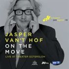JASPER VAN 'T HOF On The Move: Live At Theater Gütersloh album cover