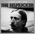 JASPER VAN 'T HOF The Selfkicker album cover