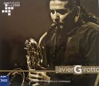 JAVIER GIROTTO Jazzitaliano Live : Live at Casa del Jazz album cover