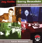 JAY GEILS (JOHN GEILS JR) Jay Geils-Gerry Beaudoin and the Kings of Strings Featuring Aaron Weinstein album cover