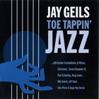 JAY GEILS (JOHN GEILS JR) Toe Tappin' Jazz album cover