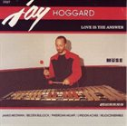 JAY HOGGARD Love is the Answer album cover