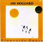 JAY HOGGARD Riverside Dance album cover