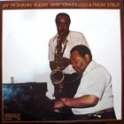 JAY MCSHANN Jay McShann / Buddy Tate ‎: Crazy Legs & Friday Strut album cover
