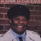 JAY MCSHANN Just A Lucky So And So album cover