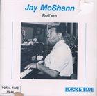 JAY MCSHANN Roll' Em album cover