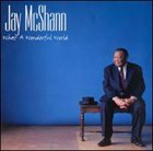 JAY MCSHANN What a Wonderful World album cover