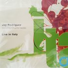 JAY RODRIGUEZ Jay Rodriguez, Chucho Valdés : Live In Italy album cover