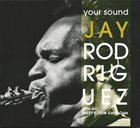 JAY RODRIGUEZ Your Sound : Live At Dizzy's Club Coca-Cola album cover