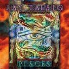 JAY TAUSIG Pisces: Vast Ocean Dream album cover