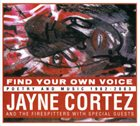 JAYNE CORTEZ Find Your Own Voice: Poetry and Music, 1982-2003 album cover