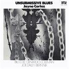 JAYNE CORTEZ Unsubmissive Blues album cover