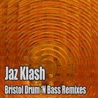 JAZ KLASH Bristol Drum 'N Bass Remixes album cover