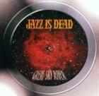JAZZ IS DEAD Great Sky River album cover