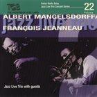 KLAUS KOENIG / JAZZ LIVE TRIO Jazz Live Trio With Albert Mangelsdorff / François Jeanneau : Jazz Live Trio With Guests album cover