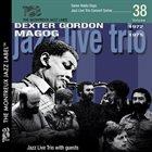 KLAUS KOENIG / JAZZ LIVE TRIO Jazz Live Trio With Dexter Gordon, Magog : Jazz Trio Live With Guests album cover