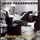 THE JAZZ PASSENGERS Plain Old Joe album cover