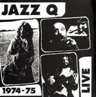 JAZZ Q PRAHA /JAZZ Q 1974-75 Live album cover