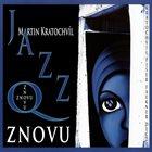 JAZZ Q PRAHA /JAZZ Q Znovu album cover
