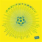 JAZZANOVA Paz E Futebol 2 – Compiled by Jazzanova album cover