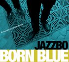 JAZZBO Born Blue album cover