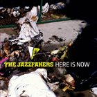 JAZZFAKERS Here Is Now album cover