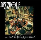 JAZZHOLE ... And the Feeling Goes Round album cover