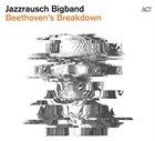 JAZZRAUSCH BIGBAND Beethoven's Breakdown album cover
