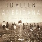 J.D. ALLEN Americana - Musings on Jazz and Blues album cover