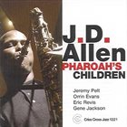 J.D. ALLEN Pharoah's Children album cover