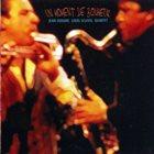 JEAN DEROME Jean Derome / Louis Sclavis Quartet : Un Moment De Bonheur album cover
