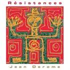 JEAN DEROME Résistances album cover