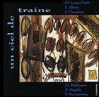JEAN-FRANÇOIS JENNY-CLARK Un ciel de traine album cover