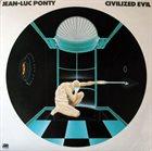 JEAN-LUC PONTY Civilized Evil album cover