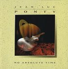 JEAN-LUC PONTY No Absolute Time album cover