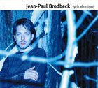 JEAN-PAUL BRODBECK Lyrical Output album cover