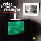 JEAN-PAUL CÉLÉA Celea, Liebman, Reisinger : [World View] album cover