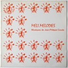 JEAN-PHILIPPE GOUDE Meli-Melodies album cover