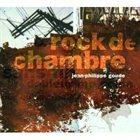 JEAN-PHILIPPE GOUDE Rock De Chambre album cover