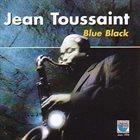JEAN TOUSSAINT Blue Black album cover